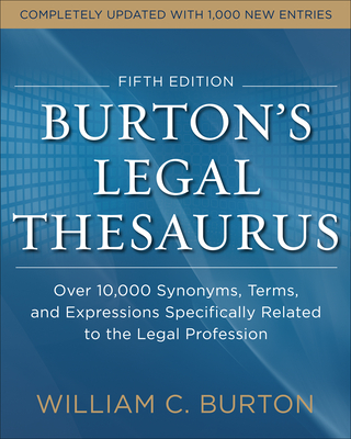 Burtons Legal Thesaurus 5th Edition: Over 10,000 Synonyms, Terms, and Expressions Specifically Related to the Legal Profession Cover Image