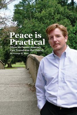 Peace is Practical (How the Inner Journey Can Transform the Outer) Cover Image