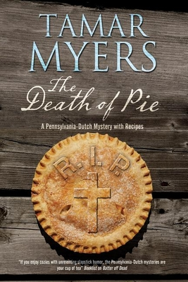 The Death of Pie: A Pennsylvania Dutch Mystery Cover Image