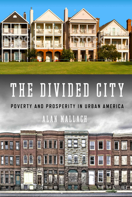 The Divided City: Poverty  and Prosperity in Urban America Cover Image