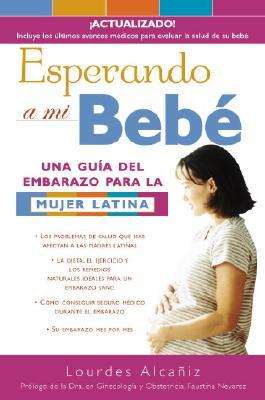Esperando a Mi Bebe: Una Gu?a del Embarazo Para La Mujer Latina Cover Image