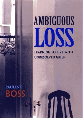 Ambiguous Loss: Learning to Live with Unresolved Grief Cover Image