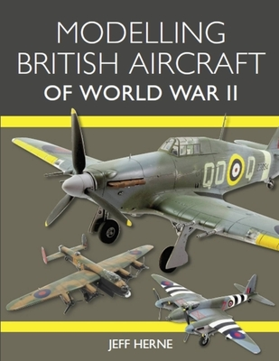 Modelling British Aircraft of World War II Cover Image