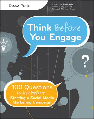 Think Before You Engage: 100 Questions to Ask Before Starting a Social Media Marketing Campaign Cover Image