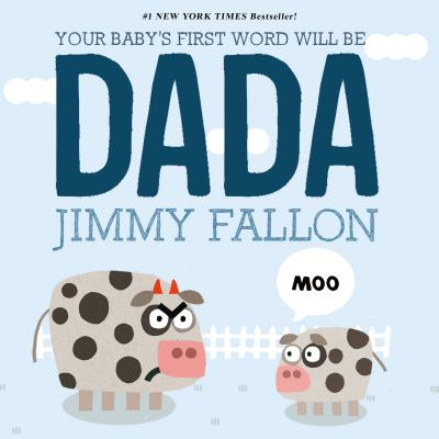 Your Baby's First Word Will Be DADA Cover Image