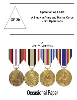 Operation AL FAJR: A Study in Army and Marine Corps Joint Operations: Occasional Paper 20 Cover Image