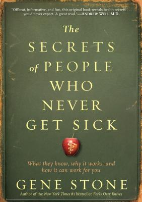 Cover for The Secrets of People Who Never Get Sick