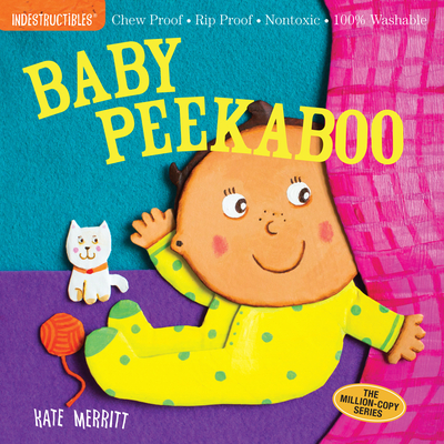 Indestructibles: Baby Peekaboo: Chew Proof · Rip Proof · Nontoxic · 100% Washable (Book for Babies, Newborn Books, Safe to Chew) Cover Image