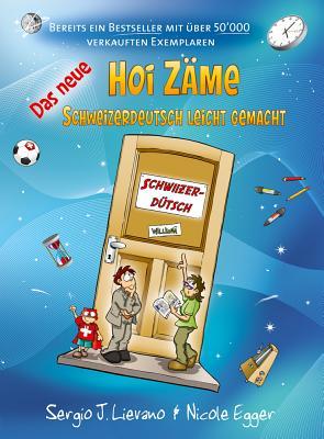 Das Neue Hoi Zame: Schweizerdeutsch Leicht Gemacht Cover Image