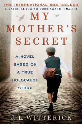 My Mother's Secret: A Novel Based on a True Holocaust Story Cover Image