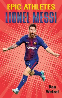 Epic Athletes: Lionel Messi Cover Image