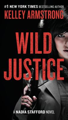 Wild Justice: A Nadia Stafford Novel Cover Image
