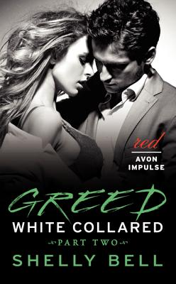 White Collared Part Two: Greed (Benediction #1) Cover Image