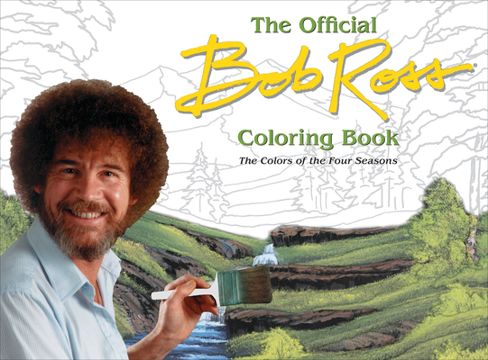 The Official Bob Ross Coloring Book: The Colors of the Four Seasons Cover Image