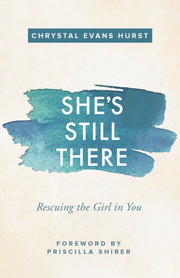 She's Still There: Rescuing the Girl in You Cover Image