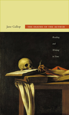 The Deaths of the Author: Reading and Writing in Time Cover Image