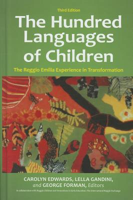 The Hundred Languages of Children: The Reggio Emilia Experience in Transformation, 3rd Edition Cover Image