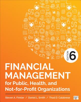 Financial Management for Public, Health, and Not-For-Profit Organizations Cover Image