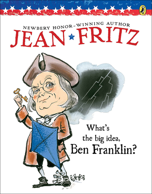 What's the Big Idea, Ben Franklin? Cover