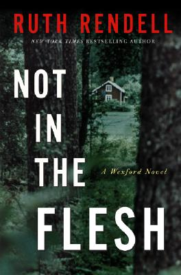 Not in the Flesh: A Wexford Novel Cover Image