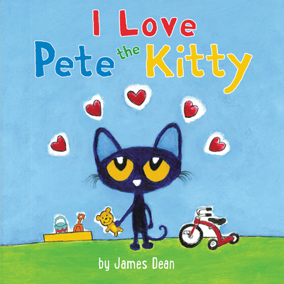 Pete the Kitty: I Love Pete the Kitty (Pete the Cat) Cover Image