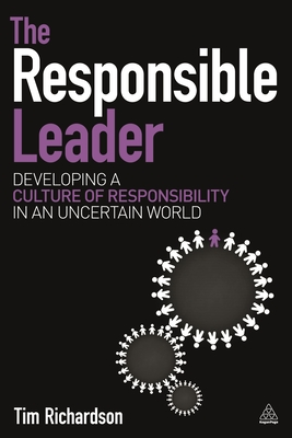 The Responsible Leader: Developing a Culture of Responsibility in an Uncertain World Cover Image