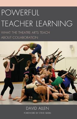 Powerful Teacher Learning: What the Theatre Arts Teach about Collaboration Cover Image