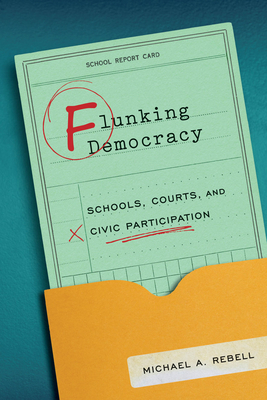 Flunking Democracy: Schools, Courts, and Civic Participation Cover Image