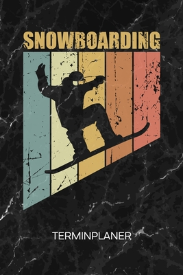 Terminplaner: Snowboarder Kalender Mo. bis So. - Skiurlaub Terminkalender - Outdoor Sport Wochenplaner Wintersport Taschenkalender f Cover Image