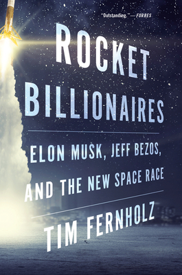 Rocket Billionaires: Elon Musk, Jeff Bezos, and the New Space Race Cover Image