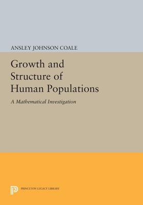 Growth and Structure of Human Populations: A Mathematical Investigation (Office of Population Research) Cover Image