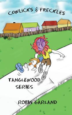 Cowlicks & Freckles (Tanglewood Children #1) Cover Image
