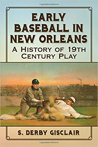 Early Baseball in New Orleans: A History of 19th Century Play Cover Image