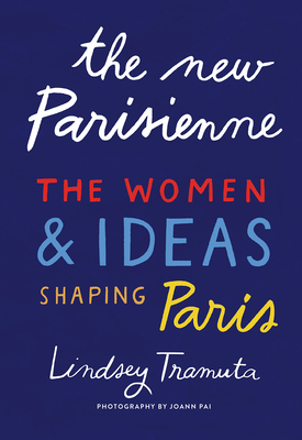 The New Parisienne: The Women & Ideas Shaping Paris