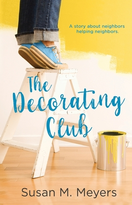 The Decorating Club: A story about neighbors helping neighbors Cover Image