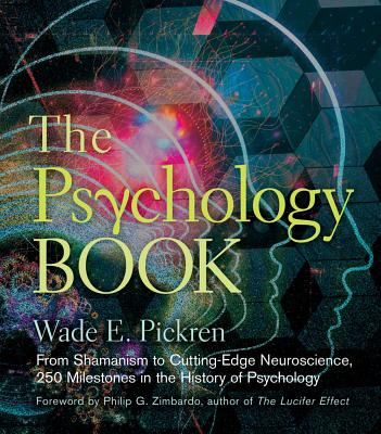 The Psychology Book: From Shamanism to Cutting-Edge Neuroscience, 250 Milestones in the History of Psychology (Sterling Milestones) Cover Image