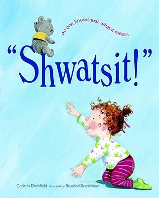 Shwatsit! Cover