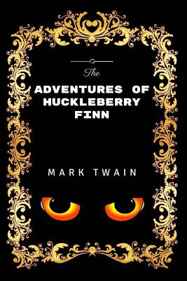 The Adventures of Huckleberry Finn: Premium Edition - Illustrated Cover Image