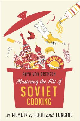 Mastering the Art of Soviet Cooking Cover