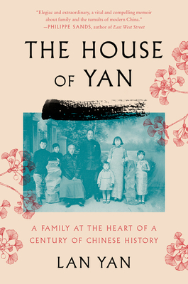The House of Yan: A Family at the Heart of a Century in Chinese History Cover Image