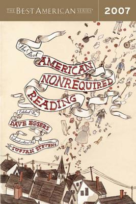 The Best American Nonrequired Reading 2007 (The Best American Series ®) Cover Image