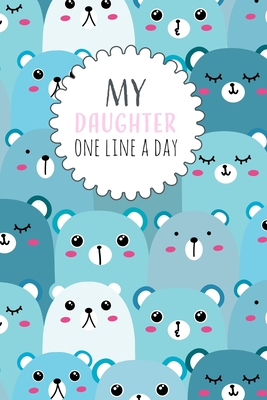 My Daughter One Line a Day: Five Year Memory Book for new Moms. Cover Image