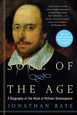 Soul of the Age: A Biography of the Mind of William Shakespeare Cover Image