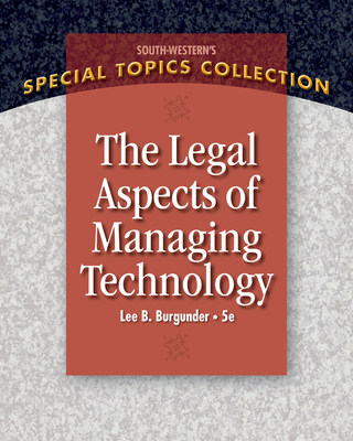 Legal Aspects of Managing Technology (West Legal Studies in Business Academic) Cover Image