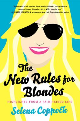 The New Rules for Blondes: Highlights from a Fair-Haired Life Cover Image