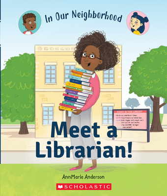 Meet a Librarian! (In Our Neighborhood) (Library Edition) Cover Image
