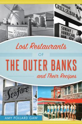Lost Restaurants of the Outer Banks and Their Recipes Cover Image