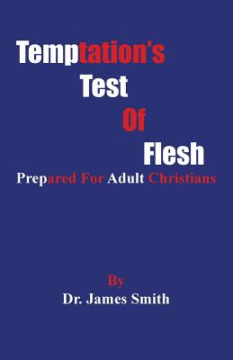 Temptation's Test Of Flesh: Tested As Christians (First Addition #1) Cover Image