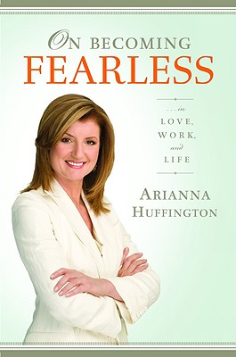 On Becoming Fearless...in Love, Work, and Life Cover Image