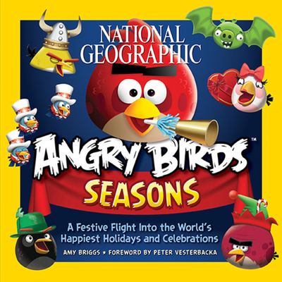 National Geographic Angry Birds Seasons a Festive Flight Into the World's Happiest Holidays and Celebrations Cover
